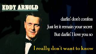I really don't want to know /Eddy Arnold  (with Lyrics)