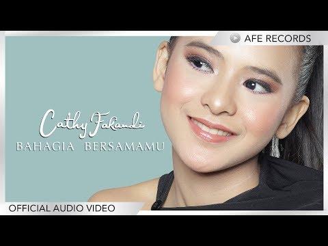 Cathy Fakandi - Bahagia Bersamamu (Official Audio Video)