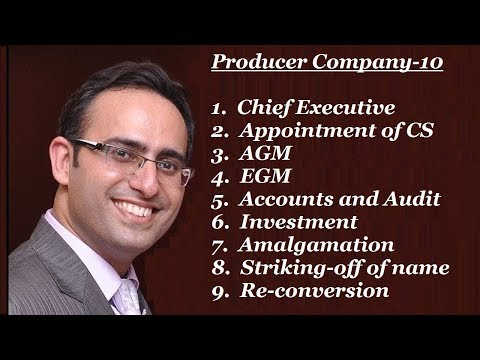 Producer Company-10 (Chief Executive, CS, AGM, EGM, Investment & Amalgamation)