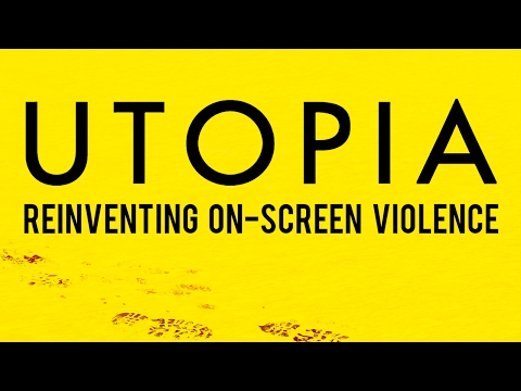 Utopia: Reinventing Onscreen Violence