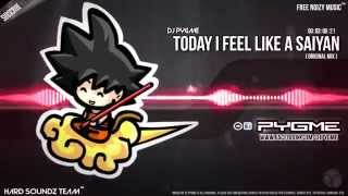 DJ Pygme - Today I Feel Like A Saiyan [DANCE] [2014]