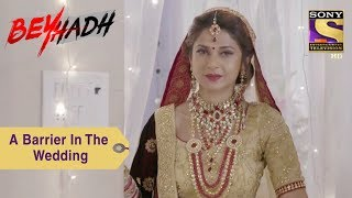Your Favorite Character | A Barrier In Maya & Arjun's Wedding | Beyhadh