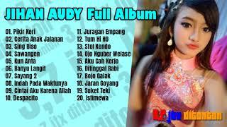 Download lagu Full Album JIHAN AUDY New Pallapa Terpopuler 2018 MP3