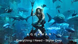 Gambar cover Skylar Grey - Everything I Need (Film Version) - Aquaman Soundtrack