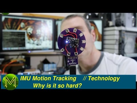 #052 IMU motion tracking: Why is it so hard? // Technology