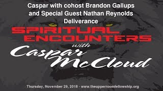 Spiritual Encounters-Pastor Caspar and Brandon Gallups welcome Nathan Reynolds - Deliverance