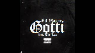 Lil Wayne - Gotti ft.The Lox (Tha Carter V)