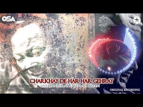 Charkhay De Har Har Gehray | Nusrat Fateh Ali Khan | complete full version | OSA Worldwide