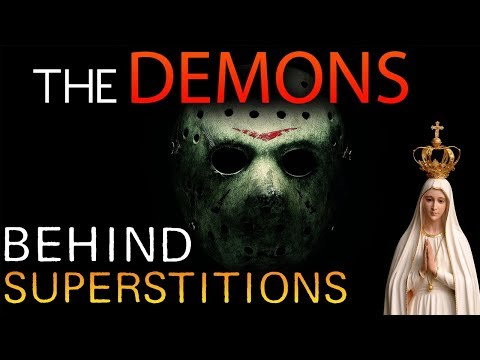 """The DEMONS Behind SUPERSTITIONS 