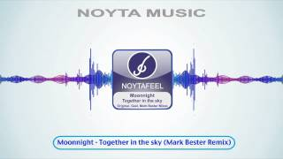 Moonnight - Together in the sky (Mark Bester Remix)
