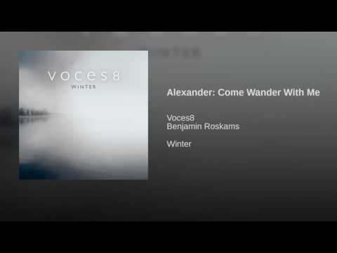 Alexander: Come Wander With Me