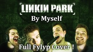 Linkin Park - By Myself - Full Fylyp Cover (Instrumental + Vocal + Mastering)