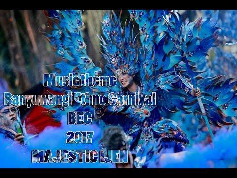 MUSIC THEME BANYUWANGI ETHNO CARNIVAL (BEC) 2017 MAJESTIC IJEN  (NEW VERSION)