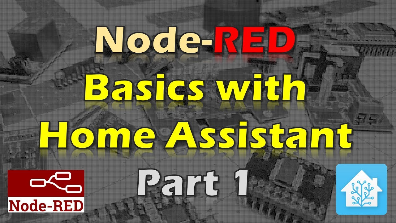 Node-RED Basics with Home Assistant - Part 1