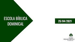 Escola Bíblíca Dominical   Um Povo Atuante   25/04/2021