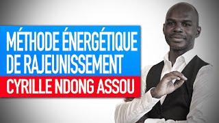 Atelier : Méthode énergétique de rajeunissement (Cyrille Ndong Assou)