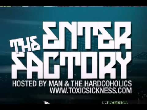 THE HARDCOHOLICS PRESENT ENTER THE FACTORY ON TOXIC SICKNESS  10TH JANUARY  2015