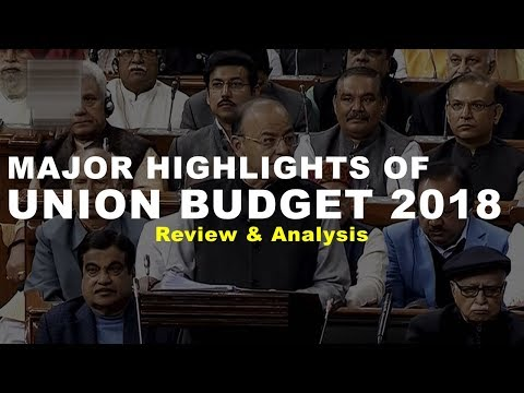 Major Highlights of Union Budget 2018 - Review & Analysis | UPSC, IAS