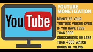 Monetize your youtube channel even if you do not have 1000 subscribers and 4000 watch hours of views