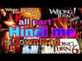 How to download wrong turn all parts in hindi and hd