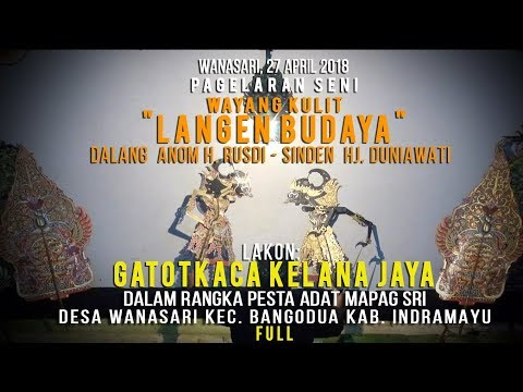 WAYANG KULIT LANGEN BUDAYA Dalang ANOM H. RUSDI Lakon GATOTKACA KELANA JAYA
