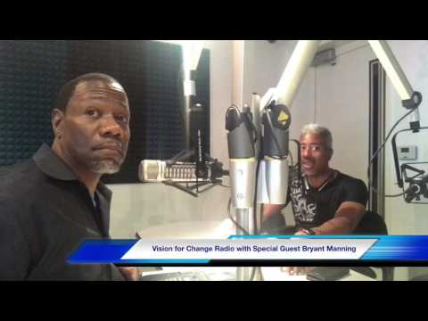 Vision for Change Radio with John Stephenson (Life & Fitness Coach Bryant Manning)