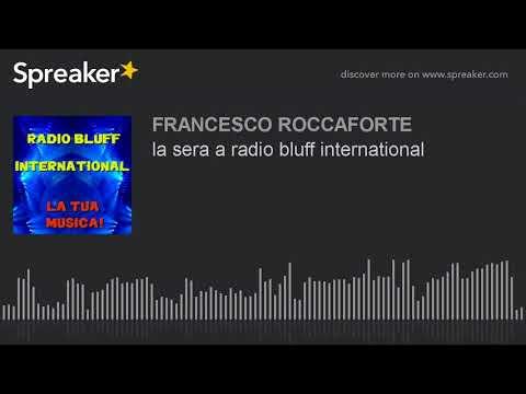 la sera a radio bluff international (part 9 di 21)