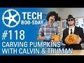Carving Pumpkins with Calvin & Truman | Tech BOO-sday #118
