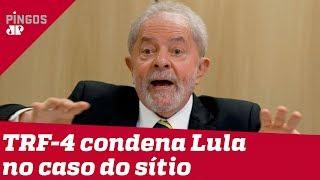 Lula é condenado a 17 anos de prisão no caso do sítio