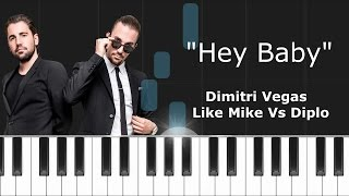 "Dimitri Vegas & Like Mike vs Diplo - ""Hey Baby"" Piano Tutorial - Chords - How To Play - Cover"