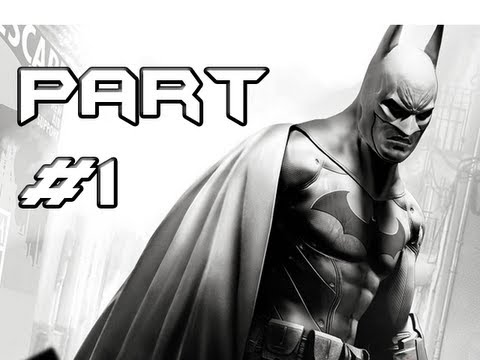 BATMAN Arkham City Gameplay Walkthrough - Part 1 - I