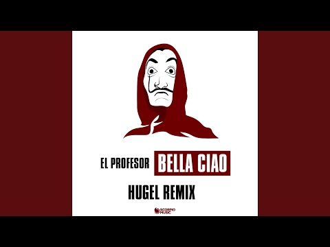 Bella ciao (HUGEL Remix)