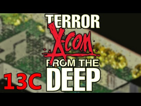 Ascension | X-COM: Terror from the Deep w/ TFP Part 13C