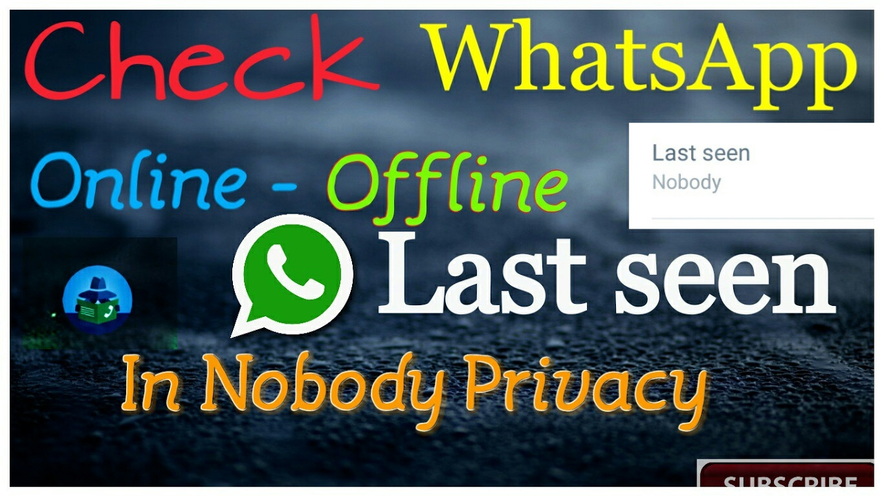 Track Others Whatsapp Online Offline Last Seen Status In Privacy Nobody Mode 100working