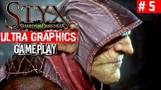 STYX: Shards of Darkness Gameplay Walkthrough Part 5 | Ultra Graphics GTX 1060 HOF | Pitch Black