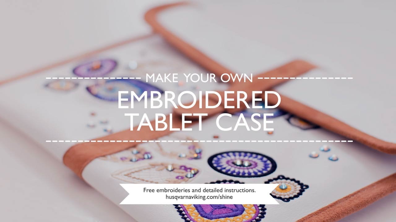 DIY - Embroidered Tablet Case - YouTube