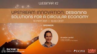DANSIC21 Webinar #2: Upstream Innovation: Designing Solutions for a Circular Economy