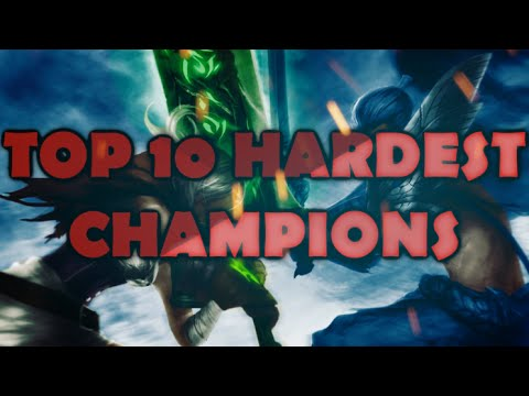 Hardest champions to PLAY and MASTER