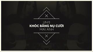 UNI5 | Khóc Bằng Nụ Cười [COVER] Acoustic