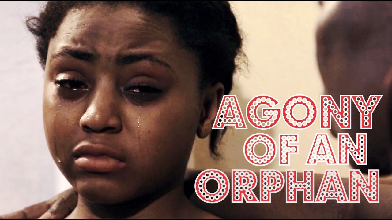 Download Agony Of An Orphan - Nollywood Movie