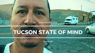 Tucson State of Mind I  #VANLIFE