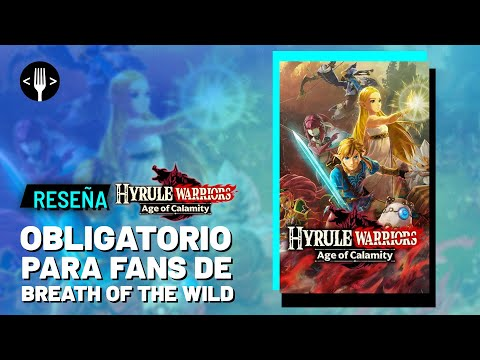 Hyrule Warriors: Age of Calamity | Reseña en Español
