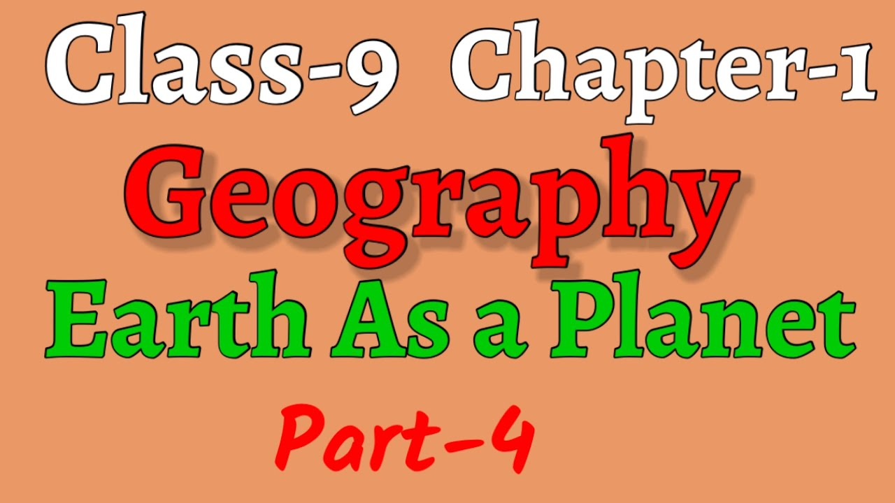 Class-9 ICSE Geography Chapter-1 Earth As a Planet Part-4