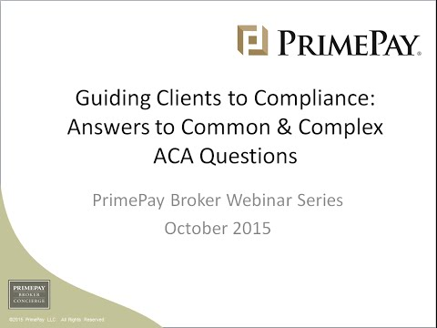 Guiding Clients to Compliance - Answers to the Common & Complex ACA Reporting Requirements