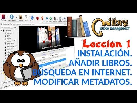 Tutorial Calibre - 01/05 Instalación. Añadir Libros Y Descargar Libros. Modificar Metadatos.