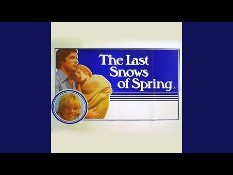 "The Last Snows of Spring (From ""The Last Snows of Spring"" Soundtrack)"