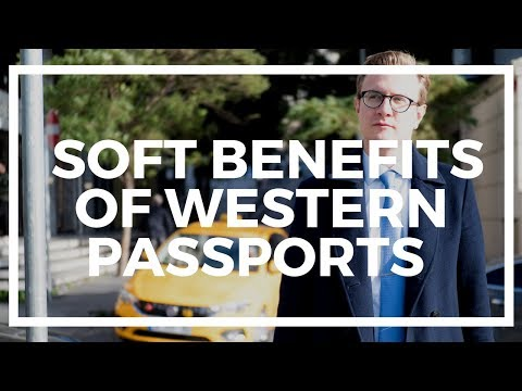 "The ""Soft Benefits"" of a Tier A Passport and Being a Westerner"