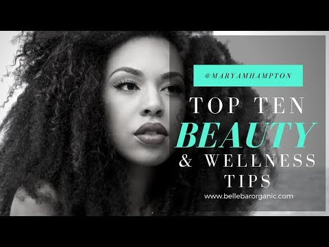 @MARYAMHAMPTON TOP TEN BEAUTY TIPS | BELLE BAR ORGANIC
