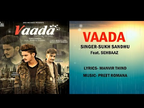 Vaada Full Mp3 Song - Sukh Sandhu Ft Sehbaaz