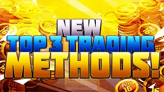 *NEW* TOP 3 TRADING METHODS ON FIFA 16!!